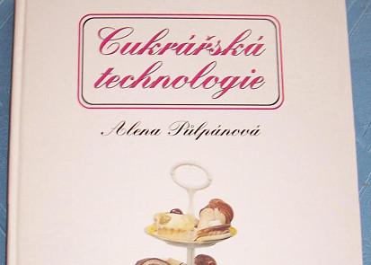 """kniha Aleny Půlpánové  """"Cukrářská technologie""""  1. vydání z r. 1993"""